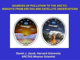 SOURCES OF POLLUTION TO THE ARCTIC: INSIGHTS FROM ARCTAS AND SATELLITE OBSERVATIONS