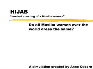 """HIJAB  """"modest covering of a Muslim woman"""""""