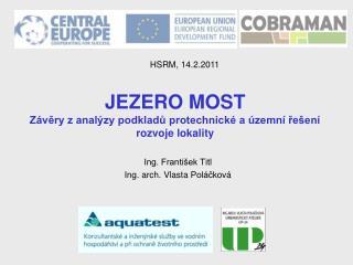 JEZERO MOST Závěry z analýzy podkladů protechnické a územní řešení rozvoje lokality