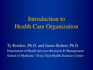 Introduction to  Health Care Organization