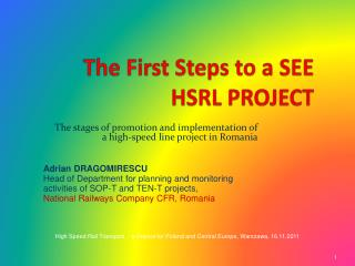 The First Steps to a SEE HSRL PROJECT