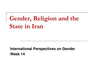 Gender, Religion and the State in Iran