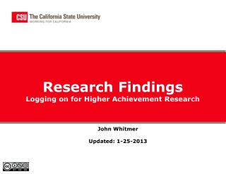 Research Findings Logging on for Higher Achievement Research