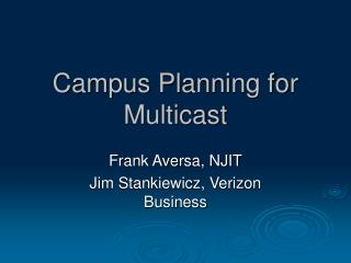 Campus Planning for Multicast