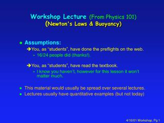Workshop Lecture  (From Physics 101) ( Newton's Laws & Buoyancy)