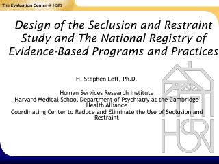 H. Stephen Leff, Ph.D. Human Services Research Institute