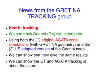 News from the GRETINA  TRACKING group