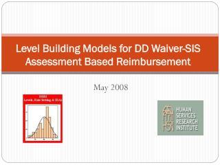 Level Building Models for DD Waiver-SIS Assessment Based Reimbursement