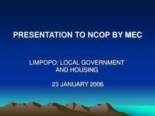 PRESENTATION TO NCOP BY MEC