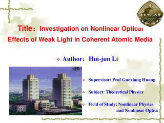 Title : Investigation on Nonlinear Optical  Effects of Weak Light in Coherent Atomic Media