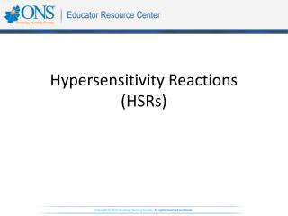 Hypersensitivity Reactions (HSRs)