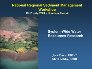 National Regional Sediment Management Workshop 13-15 July, 2004 – Honolulu, Hawaii