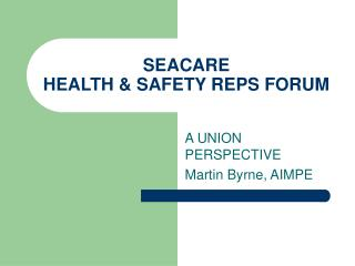 SEACARE  HEALTH & SAFETY REPS FORUM