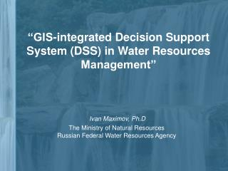�GIS-integrated Decision Support System (DSS) in Water Resources Management�