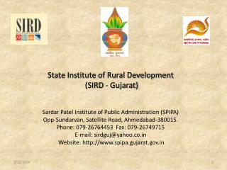 State Institute of Rural Development   SIRD - Gujarat  Sardar Patel Institute of Public Administration SPIPA Opp-Sundarv
