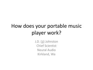 How does your portable music player work
