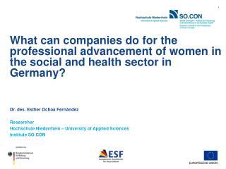 Dr. des. Esther Ochoa Fern�ndez Researcher Hochschule Niederrhein � University of Applied Sciences
