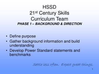 HSSD 21 st  Century Skills Curriculum Team PHASE 1 – BACKGROUND & DIRECTION