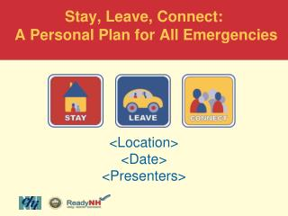Stay, Leave, Connect:  A Personal Plan for All Emergencies