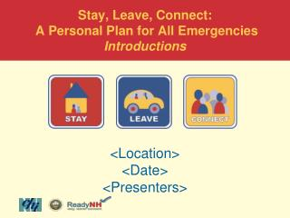 Stay, Leave, Connect:  A Personal Plan for All Emergencies Introductions