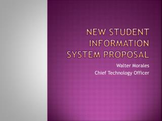 New  Student Information  System Proposal
