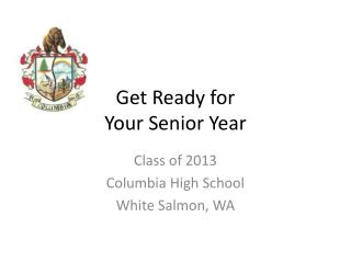 Get Ready for  Your Senior Year