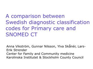A comparison between  Swedish diagnostic classification  codes for Primary care and  SNOMED CT