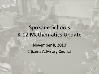 Spokane Schools  K-12 Mathematics Update
