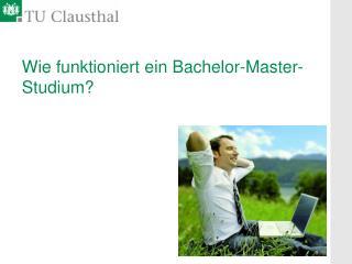 Wie funktioniert ein Bachelor-Master-Studium?