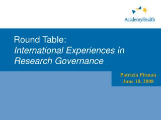 Round Table:  International Experiences in Research Governance
