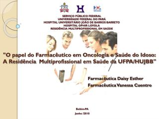 Farmacêutica Daisy Esther Farmacêutica Vanessa Cuentro