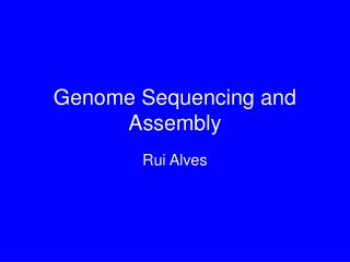 Genome Sequencing and Assembly