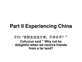 Part II Experiencing China