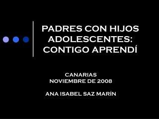 PADRES CON HIJOS ADOLESCENTES: CONTIGO APRENDÍ