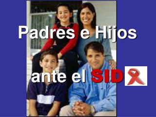 Padres e Hijos ante el  SID