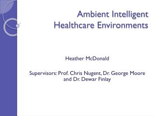 Ambient Intelligent  Healthcare Environments