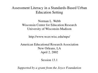 Assessment Literacy in a Standards-Based Urban Education Setting Norman L. Webb