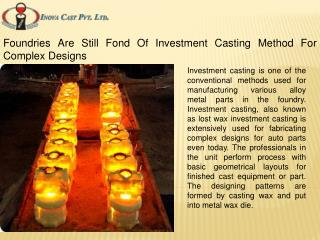 Foundries Are Still Fond Of Investment Casting Method For Co