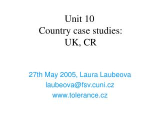 Unit 10	 Country case studies:  UK, CR