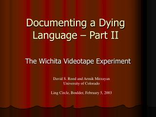 Documenting a Dying Language – Part II