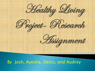 Healthy Living Project- Research Assignment