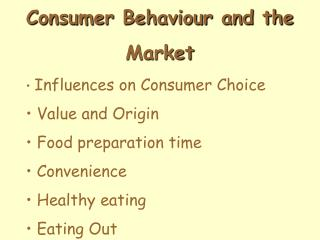 Consumer Behaviour and the Market