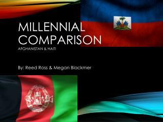 Millennial Comparison Afghanistan & Haiti
