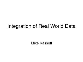 Integration of Real World Data