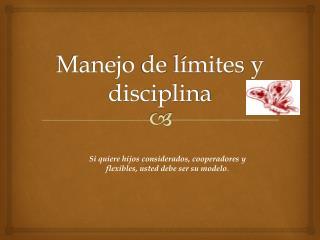 Manejo  de  l�mites  y  disciplina