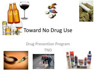 Toward No Drug Use