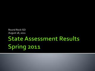 State Assessment Results Spring 2011