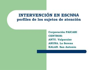 INTERVENCI N EN ESCNNA perfiles de los sujetos de atenci n