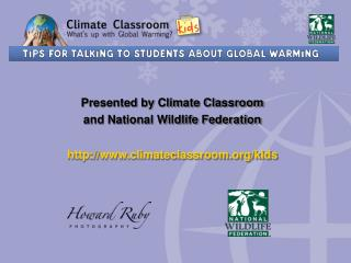 Presented by Climate Classroom and National Wildlife Federation