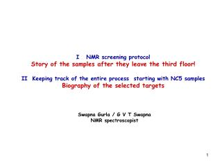 I  NMR screening protocol Story of the samples after they leave the third floor!